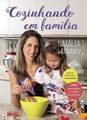 Livro da nutricionista e chef de cozinha Natália Werutsky reúne mais de 80 receitas vegetarianas sem glúten
