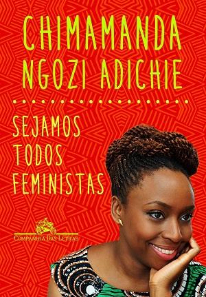 Nigeriana Chimamanda Ngozi Adichie defende a importância do feminismo