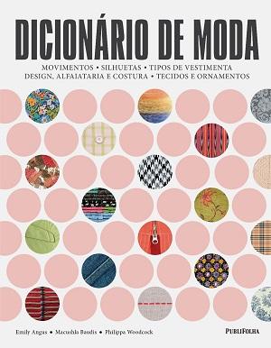 Em capa dura, 'Dicionário de Moda' é referência para estudantes, profissionais e admiradores do universo fashion