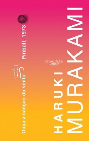 Primeiro romance de Haruki Murakami foi escrito em 1978; autor fala sobre seu processo criativo no prefácio da obra