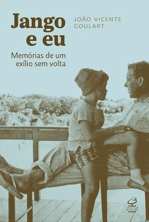 João Vicente, filho do ex-presidente João Goulart, narra as memórias da família durante os anos de exílio em livro