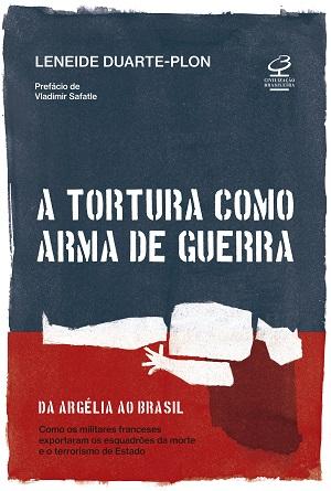 Livro investiga como métodos de tortura utilizados na Guerra da Argélia foram usados nas ditaduras latino-americanas