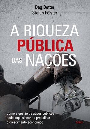 Consultores abordam em livro como a gestão com foco no rendimento dos ativos públicos pode impulsionar a economia