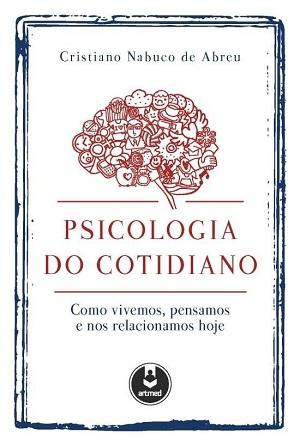Psicólogo e professor da USP, Cristiano Nabuco propõe em livro reflexões sobre questões do dia a dia