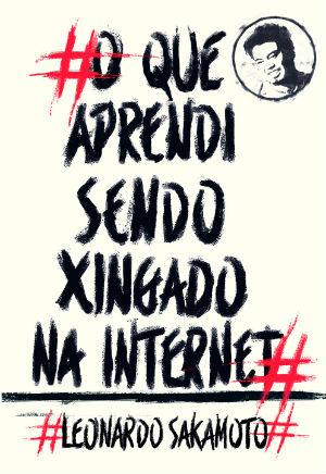 O jornalista Leonardo Sakamoto reflete sobre o ódio e a intolerância nas redes sociais