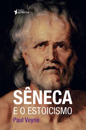 """Em """"Sêneca e o Estoicismo"""", Paul Veyne analisa os impasses e as contradições que afetaram Sêneca"""