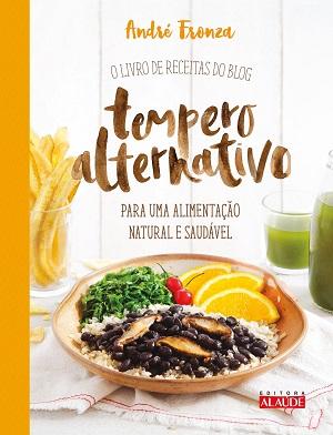 Em livro, blogueiro publica manifesto pelo uso de alimentos integrais e orgânicos; receitas apostam na praticidade