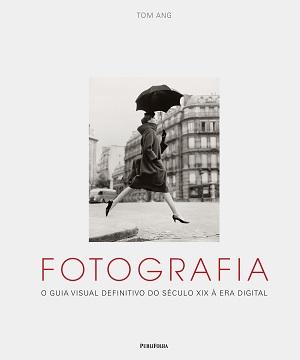 Guia visual aborda a evolução da fotografia desde o surgimento em meados do século 19 até a era da tecnologia digital