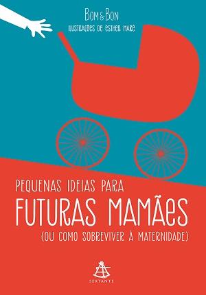 Livro traz dicas e conselhos bem-humorados para futuras mães dissiparem a ansiedade provocada pela gravidez