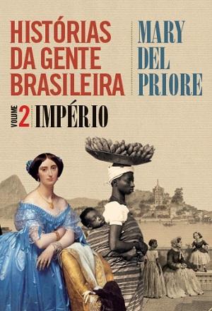 """No segundo livro da série """"Histórias da Gente Brasileira"""", Mary Del Priore destaca o papel de anônimos na construção do país"""